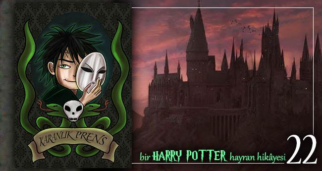 Karanlık Prens - İçimdeki Karanlık #22: Hogwarts'a Hoş Geldiniz!